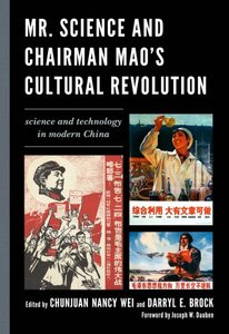 Mr. Science and Chairman Mao's Cultural Revolution: Science and Technology in Modern China (repost)