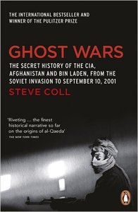 Steve Coll - Ghost Wars: The Secret History of the CIA, Afghanistan and Bin Laden [Repost]