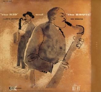 Illinois Jacquet and Ben Webster - The Kid And The Brute (1955) [Reissue 1998]
