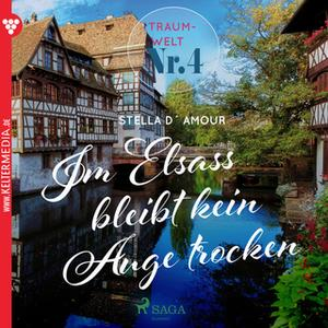 «Traumwelt - Nr. 4: Im Elsass bleibt kein Auge trocken» by Stella D'Amour
