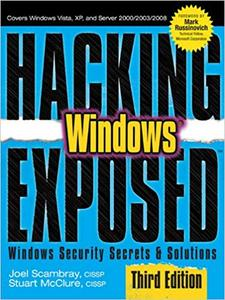 Hacking Exposed Windows: Microsoft Windows Security Secrets And Solutions, Third Edition (Repost)
