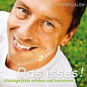 «Das Isses! (Glücksgefühle Erleben Und Trainieren)» by Thomas Klüh