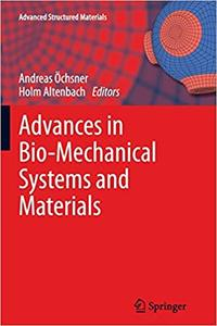 Advances in Bio-Mechanical Systems and Materials (Repost)