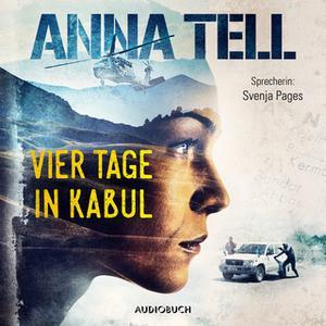 «Die Unterhändlerin - Band 1: Vier Tage in Kabul» by Anna Tell
