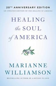 «Healing the Soul of America: Reclaiming Our Voices as Spiritual Citizens» by Marianne Williamson