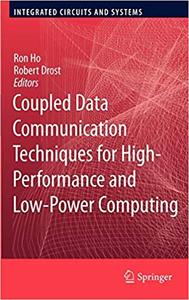 Coupled Data Communication Techniques for High-Performance and Low-Power Computing