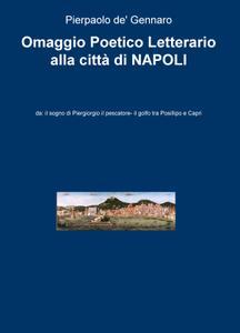 Omaggio Poetico Letterario alla città di NAPOLI
