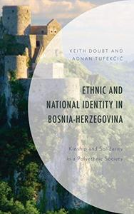 Ethnic and National Identity in Bosnia-Herzegovina: Kinship and Solidarity in a Polyethnic Society