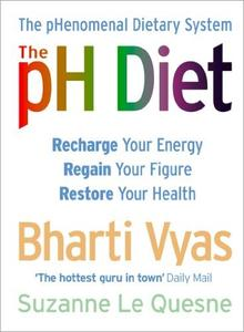 The Ph Diet : The Phenomenal Dietary System