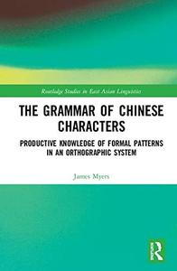 The Grammar of Chinese Characters: Productive Knowledge of Formal Patterns in an Orthographic System