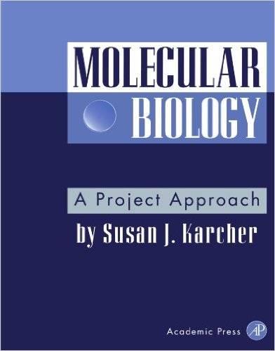 Susan J. Karcher - Molecular Biology: A Project Approach