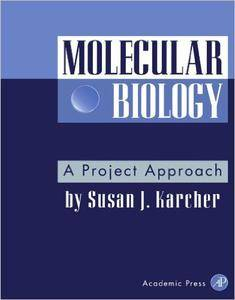 Susan J. Karcher - Molecular Biology: A Project Approach