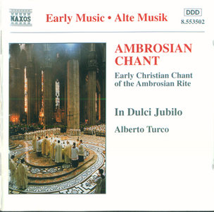 "Schenale, In Dulci Jubilo, Turco - Ambrosian Chant (1995, Naxos ""Early Music"" # 8.553502) [RE-UP]"