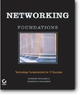Patrick Ciccarelli, Christina Faulkner, «Networking Foundations : Technology Fundamentals for IT Success»