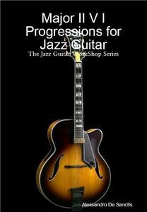 Major II V I Progressions for Jazz Guitar