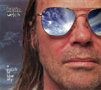 Kevin Welch - A Patch Of Blue Sky (2010)