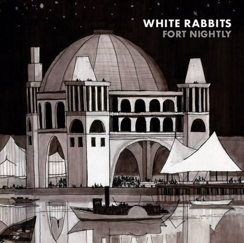 White Rabbits - Fort Nightly (2007)