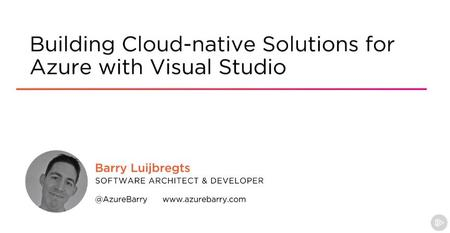 Building Cloud-native Solutions for Azure with Visual Studio