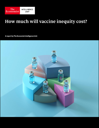 The Economist (Intelligence Unit) - How much will vaccine inequity cost ? (2021)