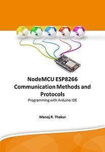NodeMCU ESP8266 Communication Methods and Protocols