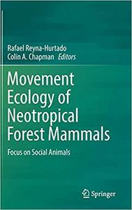 Movement Ecology of Neotropical Forest Mammals: Focus on Social Animals