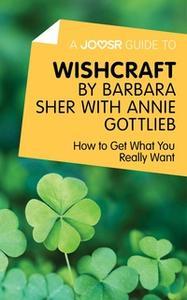 «A Joosr Guide to... Wishcraft by Barbara Sher with Annie Gottlieb» by Joosr
