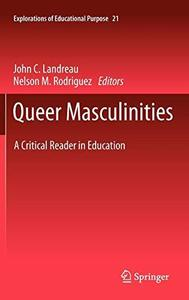 Queer Masculinities: A Critical Reader in Education