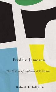 Fredric Jameson : the project of dialectical criticism (Repost)