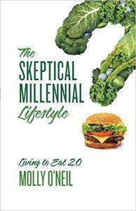 The Skeptical Millennial Lifestyle by Molly O'Neil