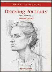 Drawing Portraits: Faces and Figures by Giovanni Civardi [Repost]