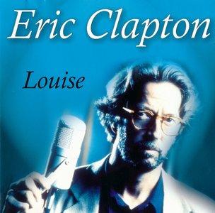 Eric Clapton - Louise (2003)