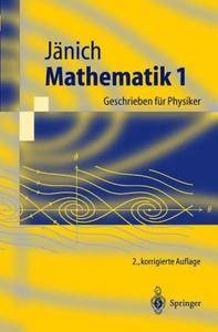 Mathematik 1: Geschrieben für Physiker (Repost)