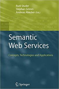 Semantic Web Services: Concepts, Technologies, and Applications (Repost)