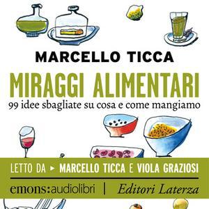 «Miraggi alimentari» by Marcello Ticca