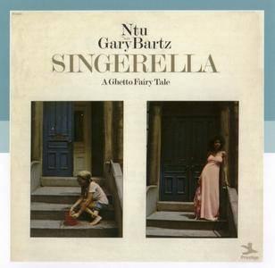 Ntu with Gary Bartz - Singerella: A Ghetto Fairy Tale (1973) {Prestige-BGP Records CDBGPM 219 rel 2010}