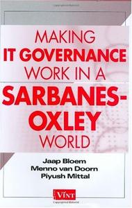 Making IT Governance Work in a Sarbanes-Oxley World (Repost)