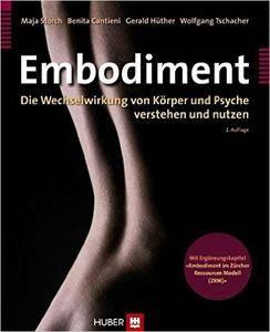 Embodiment. Die Wechselwirkung von Körper und Psyche verstehen und nutzen (repost)