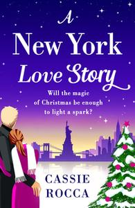 «A New York Love Story» by Cassie Rocca