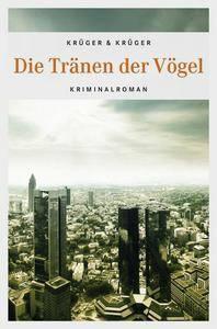 Krüger, Uwe & Krüger, Jonas Torsten - Die Tränen der Vögel