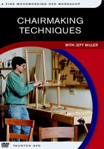 Chairmaking Techniques with Jeff Miller - Fine Woodworking DVD Workshop