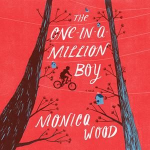 «The One-in-a-Million Boy» by Monica Wood