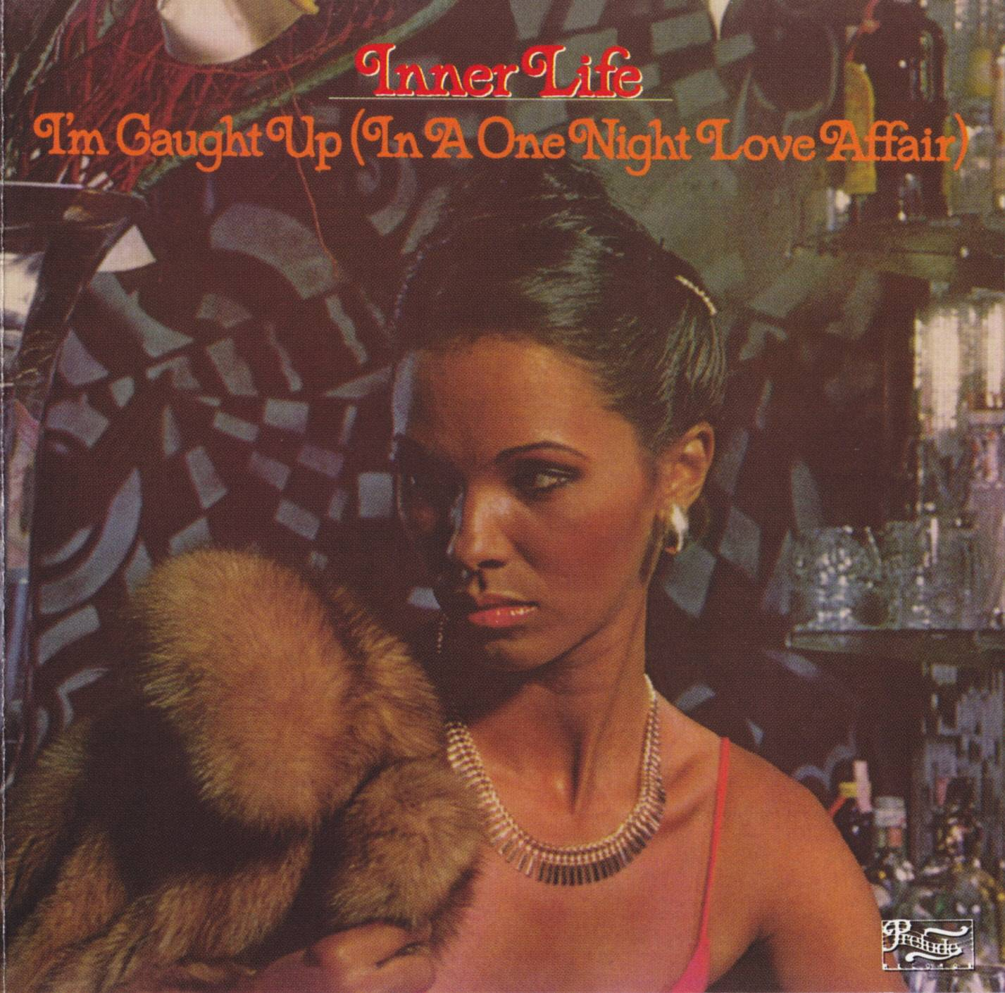 Inner Life - I'm Caught Up (In A One Night Love Affair) (1979) [1996]
