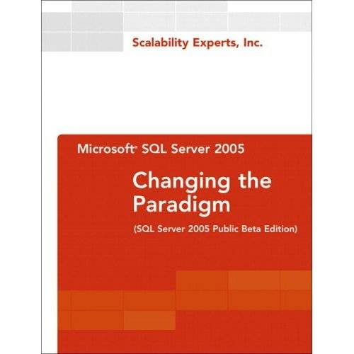 Microsoft SQL Server 2005: Changing the Paradigm - Reup.