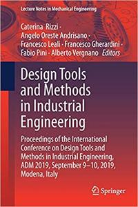 Design Tools and Methods in Industrial Engineering: Proceedings of the International Conference on Design Tools and Meth