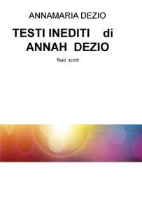 TESTI INEDITI di ANNAH DEZIO