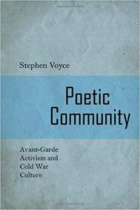 Poetic Community: Avant-Garde Activism and Cold War Culture