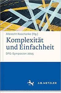 Komplexität und Einfachheit: DFG-Symposion 2015