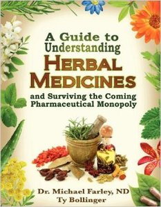 A Guide to Understanding Herbal Medicines and Surviving the Coming Pharmaceutical Monopoly (repost)