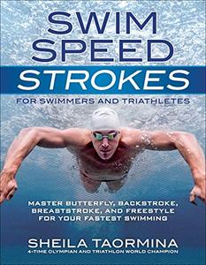 Swim Speed Strokes for Swimmers and Triathletes (Repost)