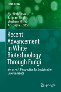 Recent Advancement in White Biotechnology Through Fungi Volume 3: Perspective for Sustainable Environments